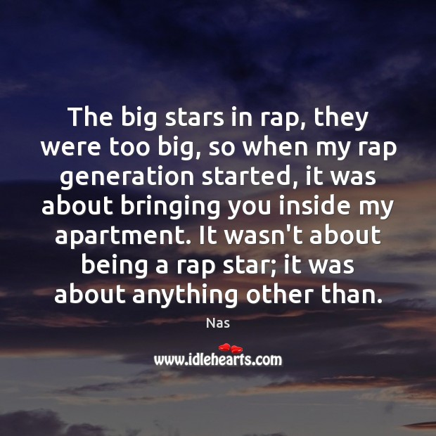 The big stars in rap, they were too big, so when my Image