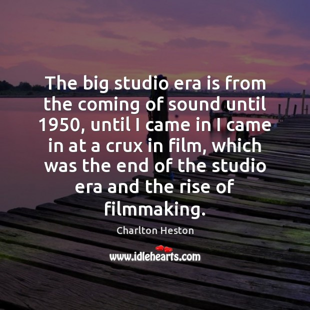 Image, The big studio era is from the coming of sound until 1950, until