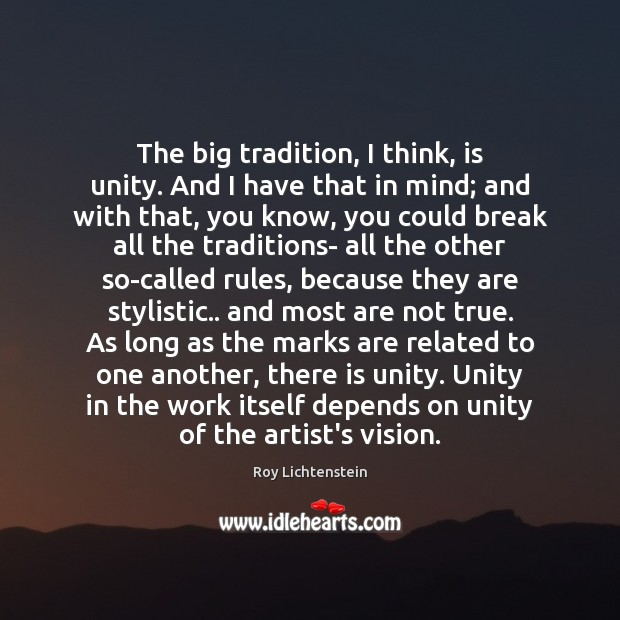 The big tradition, I think, is unity. And I have that in Image