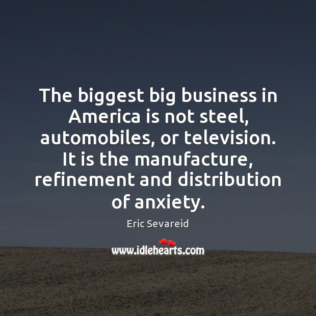 Image, The biggest big business in America is not steel, automobiles, or television.