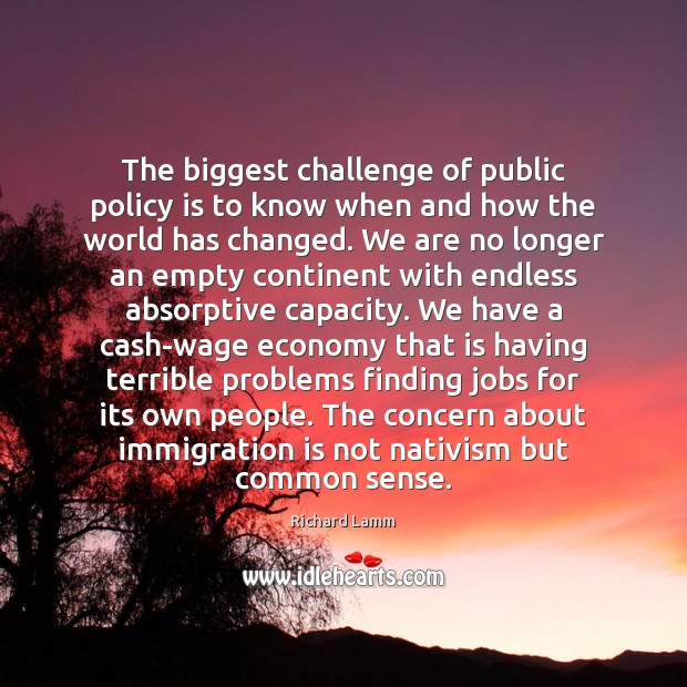 The biggest challenge of public policy is to know when and how Image