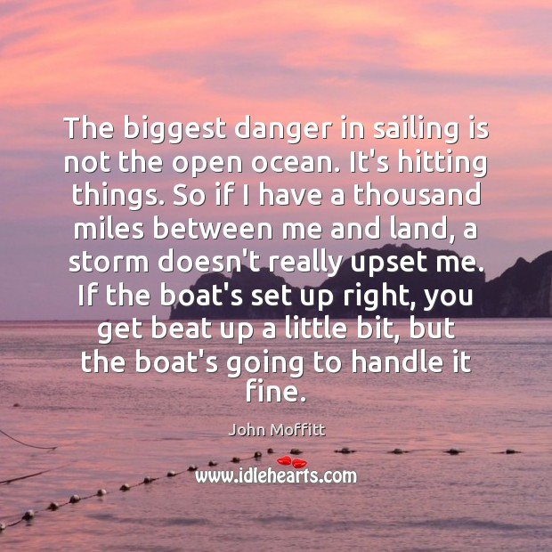 The biggest danger in sailing is not the open ocean. It's hitting Image