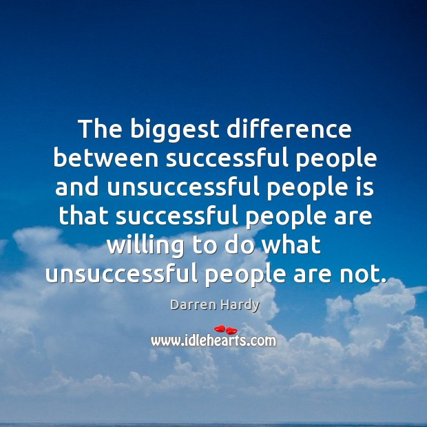 Image, The biggest difference between successful people and unsuccessful people is that successful