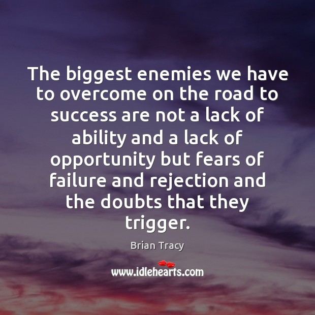 Image, The biggest enemies we have to overcome on the road to success