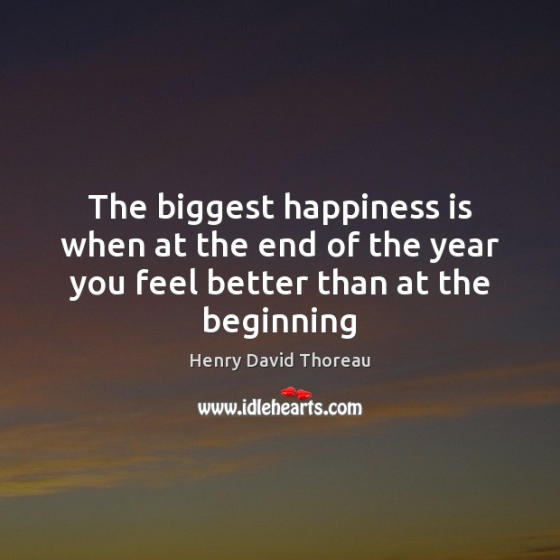 Image, The biggest happiness is when at the end of the year you feel better than at the beginning