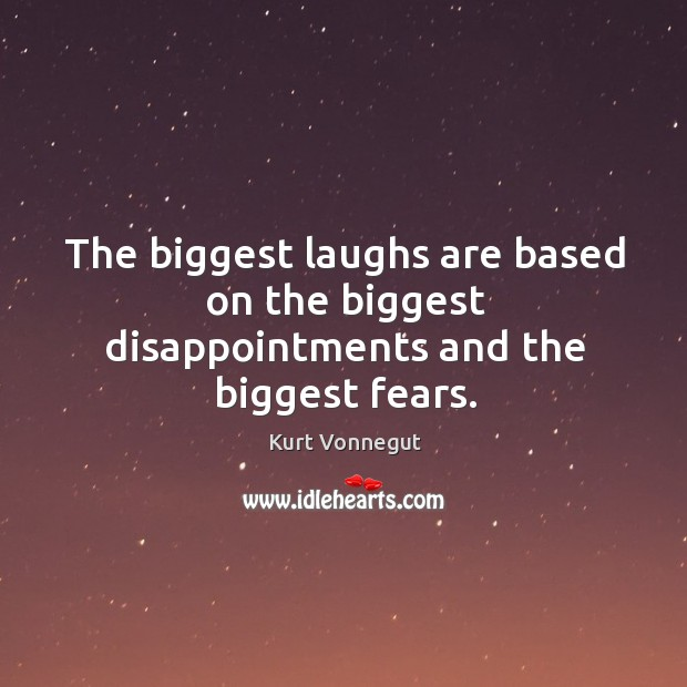 The biggest laughs are based on the biggest disappointments and the biggest fears. Image