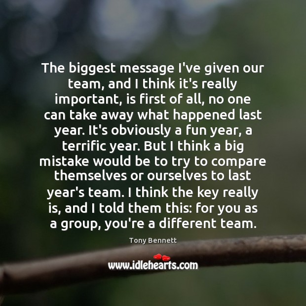 Image, The biggest message I've given our team, and I think it's really