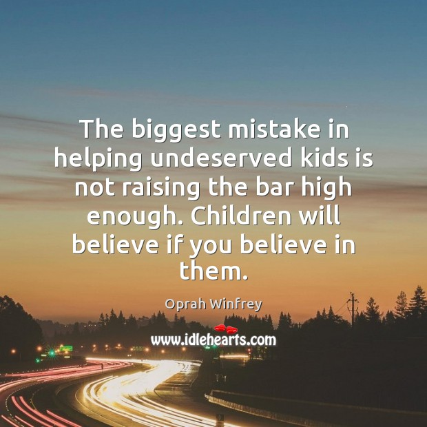 The biggest mistake in helping undeserved kids is not raising the bar Image