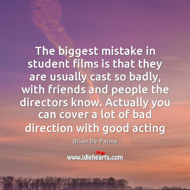 Image, The biggest mistake in student films is that they are usually cast