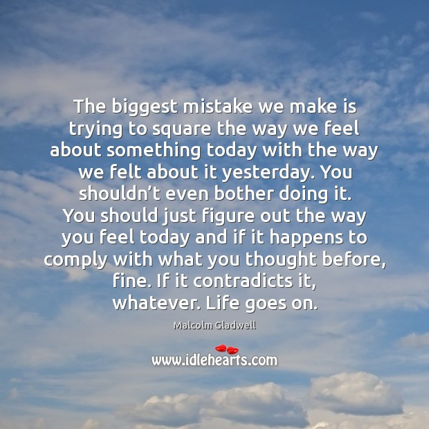 Image, The biggest mistake we make is trying to square the way we