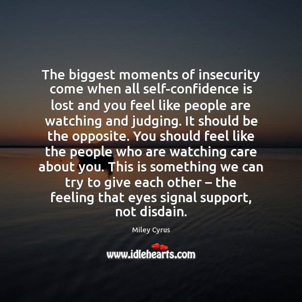 The biggest moments of insecurity come when all self-confidence is lost and Image