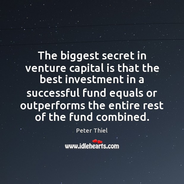 Image, The biggest secret in venture capital is that the best investment in
