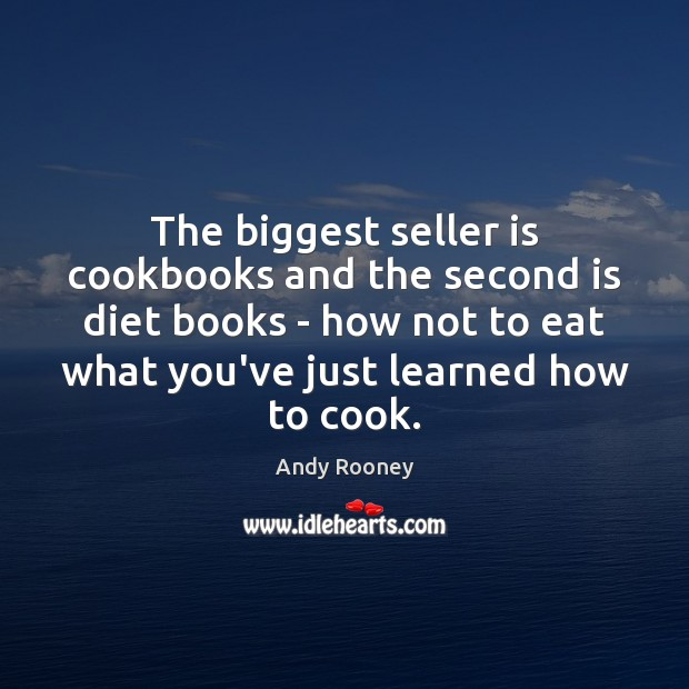 The biggest seller is cookbooks and the second is diet books – Cooking Quotes Image