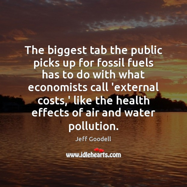 The biggest tab the public picks up for fossil fuels has to Image