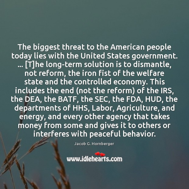 The biggest threat to the American people today lies with the United Solution Quotes Image