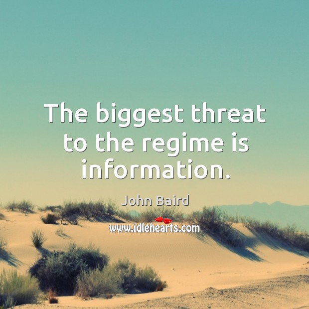 Image, The biggest threat to the regime is information.