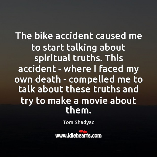 The bike accident caused me to start talking about spiritual truths. This Image