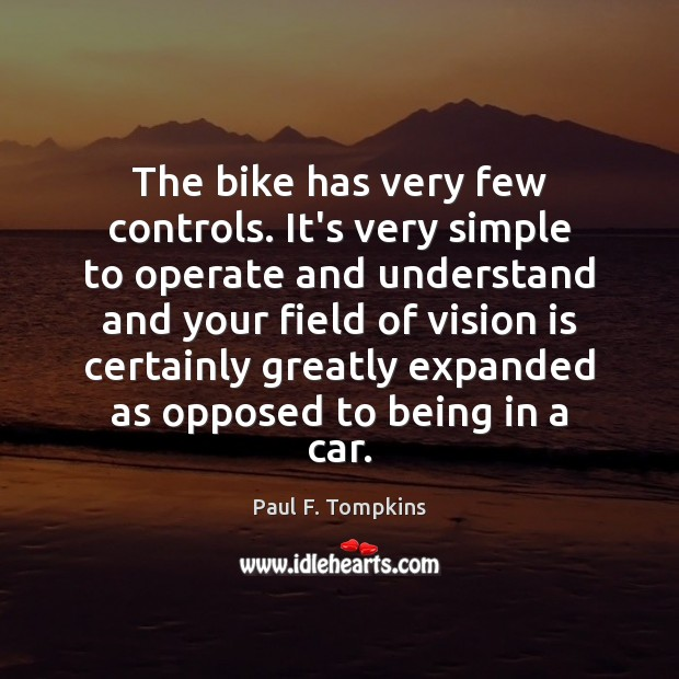 The bike has very few controls. It's very simple to operate and Image