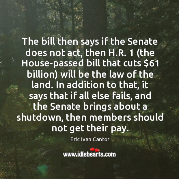 The bill then says if the senate does not act Image