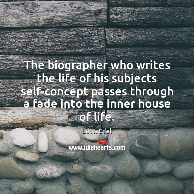 Image, The biographer who writes the life of his subjects self-concept passes through