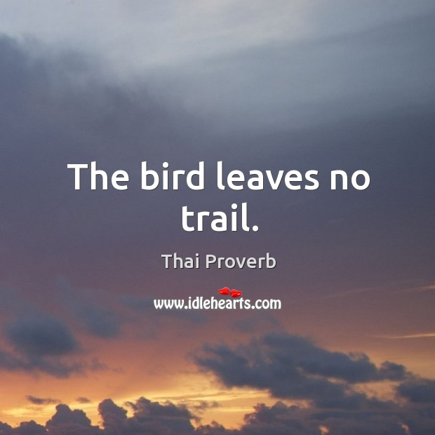 The bird leaves no trail. Thai Proverbs Image