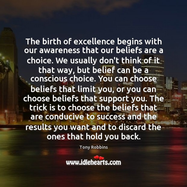 Image, The birth of excellence begins with our awareness that our beliefs are