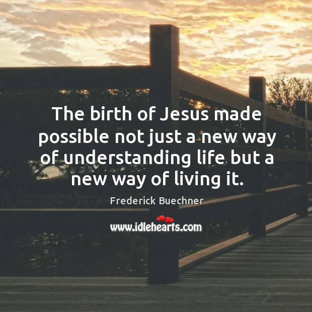 Image, The birth of Jesus made possible not just a new way of