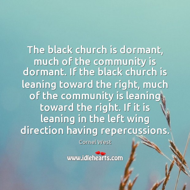 The black church is dormant, much of the community is dormant. If Image