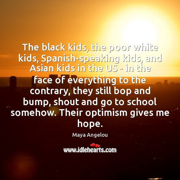 Image, The black kids, the poor white kids, Spanish-speaking kids, and Asian kids