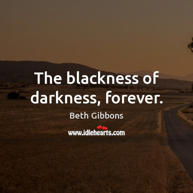 The blackness of darkness, forever. Image