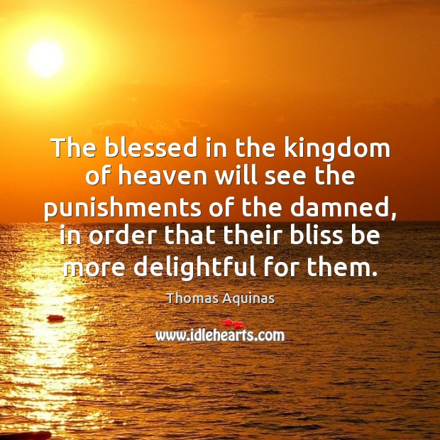 The blessed in the kingdom of heaven will see the punishments of Image