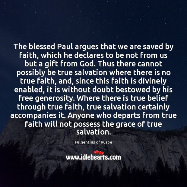 Image, The blessed Paul argues that we are saved by faith, which he
