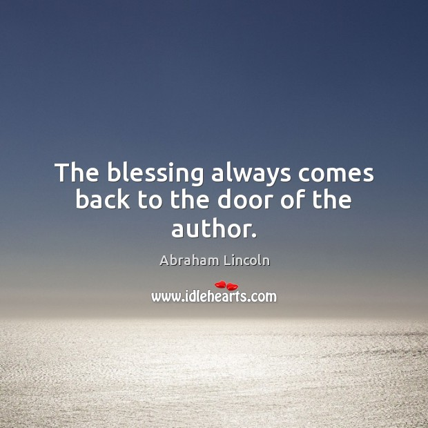Image, The blessing always comes back to the door of the author.