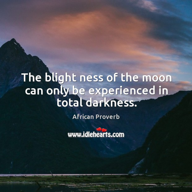 Image, The blight ness of the moon can only be experienced in total darkness.