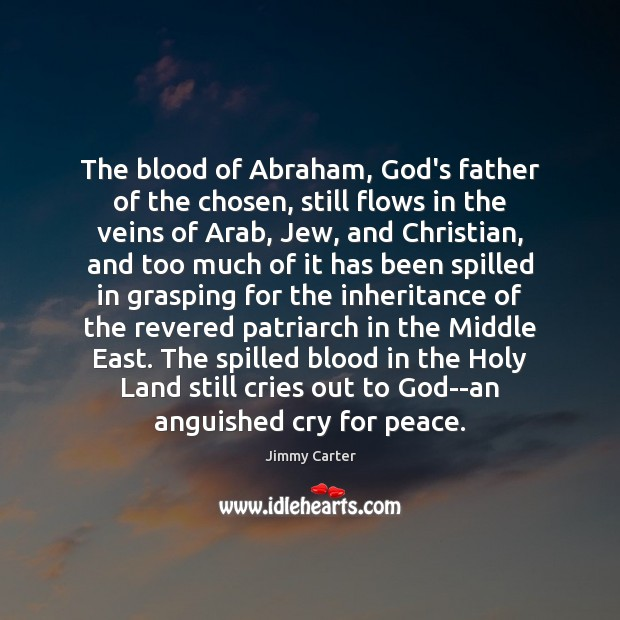 Image, The blood of Abraham, God's father of the chosen, still flows in