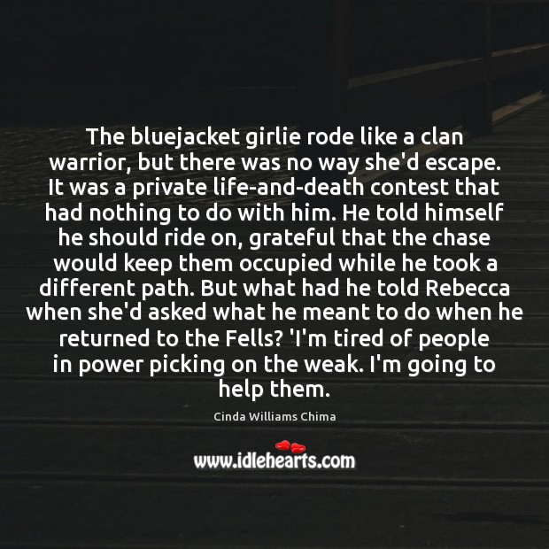 The bluejacket girlie rode like a clan warrior, but there was no Image