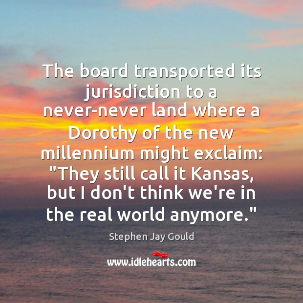 Image, The board transported its jurisdiction to a never-never land where a Dorothy