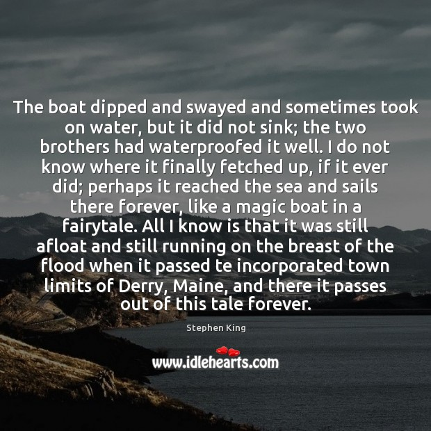 Image, The boat dipped and swayed and sometimes took on water, but it