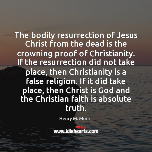 The bodily resurrection of Jesus Christ from the dead is the crowning Image