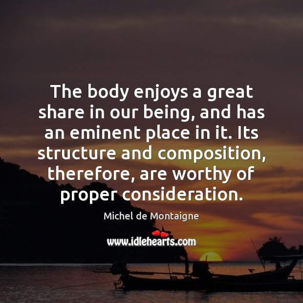 Image, The body enjoys a great share in our being, and has an