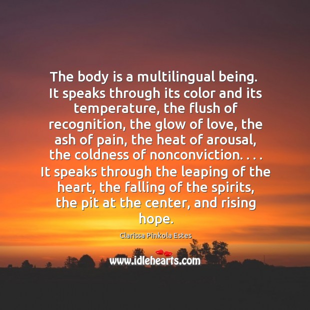 Image, The body is a multilingual being.  It speaks through its color and
