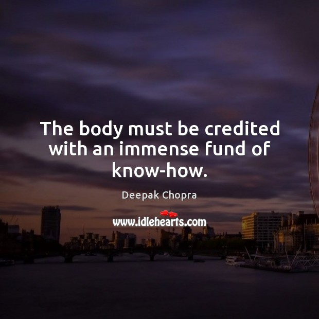 The body must be credited with an immense fund of know-how. Image