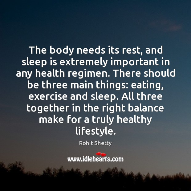 The body needs its rest, and sleep is extremely important in any Image