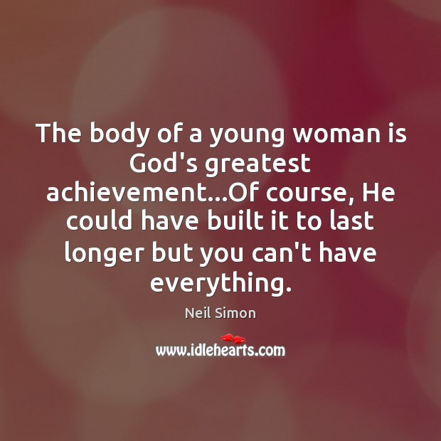 The body of a young woman is God's greatest achievement…Of course, Image
