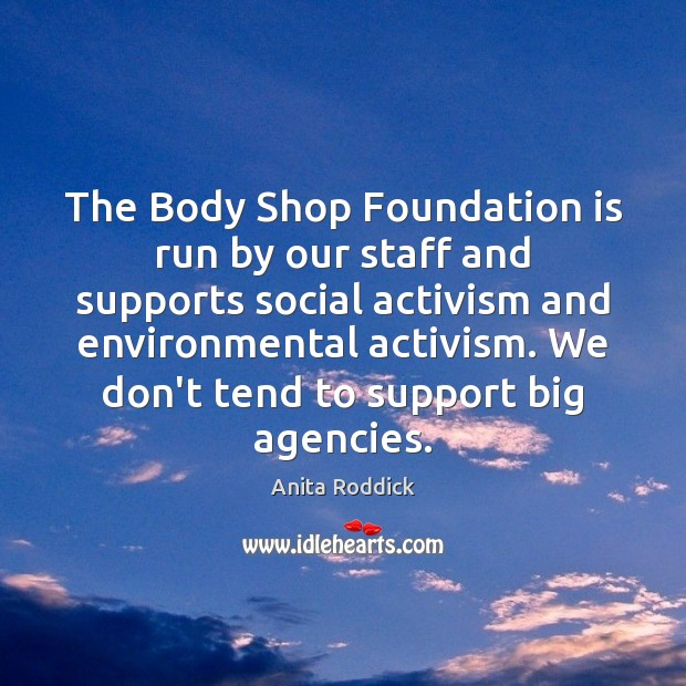 The Body Shop Foundation is run by our staff and supports social Image