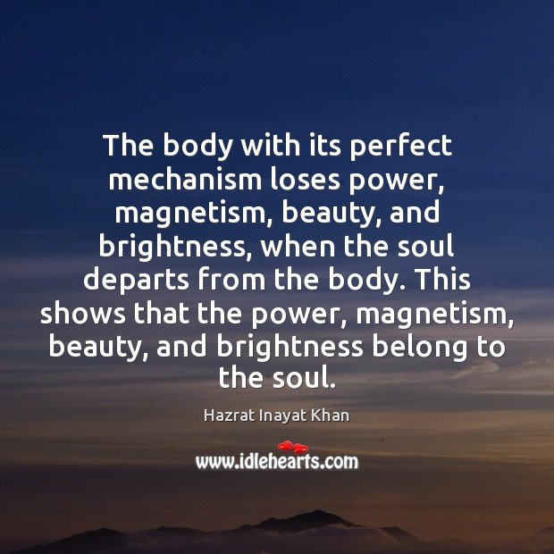 The body with its perfect mechanism loses power, magnetism, beauty, and brightness, Image