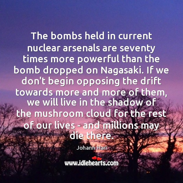 The bombs held in current nuclear arsenals are seventy times more powerful Image