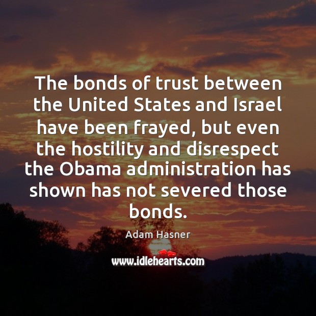 Image, The bonds of trust between the United States and Israel have been