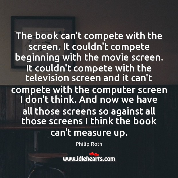 Image, The book can't compete with the screen. It couldn't compete beginning with