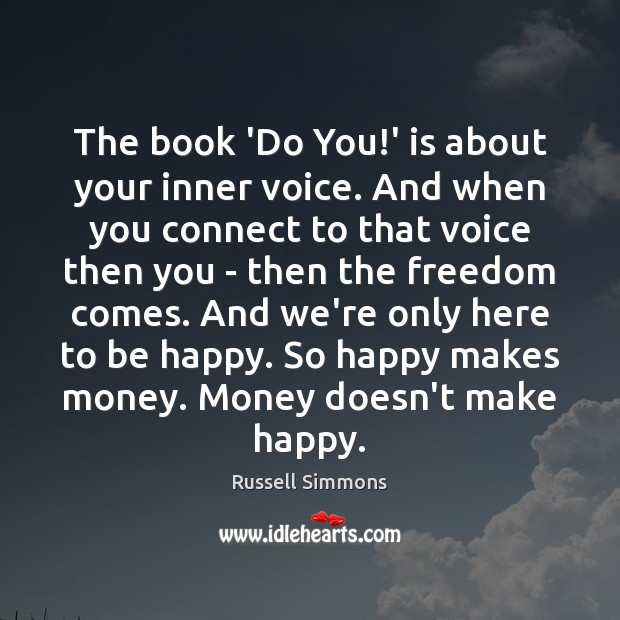 The book 'Do You!' is about your inner voice. And when Russell Simmons Picture Quote